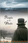 People of the Whale: A Novel - Linda Hogan