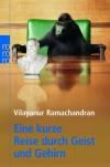 Eine Kurze Reise Durch Geist Und Gehirn - V.S. Ramachandran, Vilayanur Ramachandran