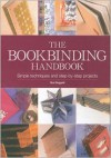 The Book Binding Handbook: Simple Techniques and Step-By-Step Projects - Sue Doggett