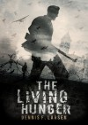 The Living Hunger - Dennis F. Larsen