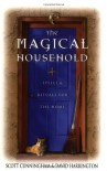 The Magical Household: Spells & Rituals for the Home - Scott Cunningham, David Harrington