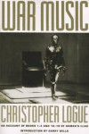 War Music: An Account Of Books 1 4 And 16 19 Of Homer's Iliad - Christopher Logue, Homer