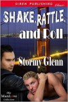 Shake, Rattle, and Roll - Stormy Glenn