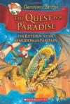 Geronimo Stilton and the Kingdom of Fantasy #2: The Quest for Paradise: The Return to the Kingdom of Fantasy - Geronimo Stilton