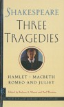 Three Tragedies: Romeo and Juliet/Hamlet/Macbeth (New Folger Library Shakespeare) - William Shakespeare