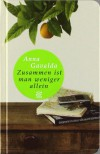 Zusammen ist man weniger allein - Anna Gavalda, Ina Kronenberger
