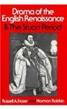 Drama of the English Renaissance: Volume 2, the Stuart Period - Russell A. Fraser, Norman Rabkin