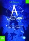 A comme Association, I:La pâle lumière des ténèbres: A comme association 1 - Erik L'Homme