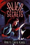 Alien Secrets - Annette Curtis Klause