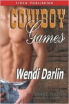 Cowboy Games - Wendi Darlin