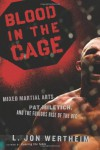 Blood in the Cage: Mixed Martial Arts, Pat Miletich, and the Furious Rise of the UFC - L. Jon Wertheim