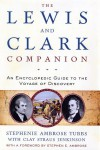 The Lewis and Clark Companion: An Encyclopedic Guide to the Voyage of Discovery - Stephenie Ambrose Tubbs, Clay S. Jenkinson