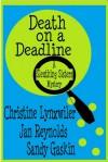 Death on a Deadline ( Sleuthing Sisters Mystery) - Christine Lynxwiler, Jan Reynolds, Sandy Gaskin