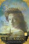 The Tsarina's Daughter - Carolly Erickson
