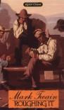 Roughing It - Mark Twain, Leonard Kriegel