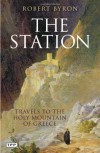 The Station: Travels to the Holy Mountain of Greece - Robert Byron