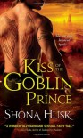 Kiss of the Goblin Prince: Shadowlands series - Shona Husk