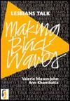 Lesbians Talk Making Black Waves - Valerie Mason-John