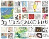 An Illustrated Life: Drawing Inspiration From The Private Sketchbooks Of Artists, Illustrators And Designers - Danny Gregory