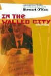 In the Walled City - Stewart O'Nan