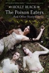 The Poison Eaters: And Other Stories - Holly Black, Theo Black
