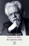 Party im Blitz: Die englischen Jahre - Elias Canetti