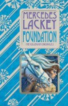 Foundation (The: Collegium Chronicles, #1) - Mercedes Lackey