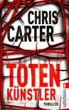 Totenkünstler (Ein Hunter-und-Garcia-Thriller) (German Edition) - Chris Carter, Sybille Uplegger