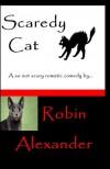 Scaredy Cat - Robin Alexander