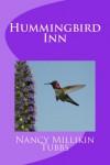 Hummingbird Inn - Nancy Millikin Tubbs
