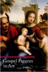 Gospel Figures in Art - Stefano Zuffi