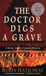 The Doctor Digs a Grave - Robin Hathaway