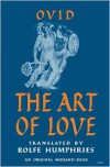The Art of Love - Ovid, Rolfe Humphries