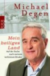 Mein heiliges Land: Auf der Suche nach meinem verlorenen Bruder - Michael Degen
