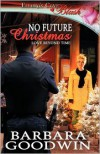 No Future Christmas - Barbara Goodwin