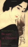 Beauty in Disarray (Tuttle Classics of Japanese Literature) - Harumi Setouchi