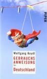 Gebrauchsanweisung für Deutschland - Wolfgang Koydl