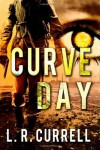 Curve Day - L.R. Currell
