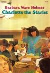 Charlotte the Starlet - Barbara Ware Holmes