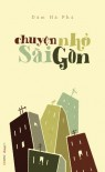 Chuyện nhỏ Sài Gòn - Đàm Hà Phú