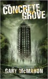 The Concrete Grove - Gary McMahon
