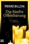 Die Fünfte Offenbarung - Pierre Billon, Diethard H. Klein