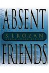 Absent Friends - S.J. Rozan