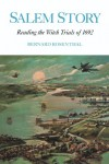 Salem Story: Reading the Witch Trials of 1692 (Cambridge Studies in American Literature and Culture) - Bernard Rosenthal
