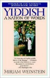 Yiddish: A Nation of Words - Miriam Weinstein