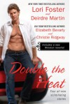 Double the Heat - Lori Foster;Deirdre Martin;Elizabeth Bevarly;Christie Ridgway