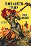 Black Amazon of Mars and Other Tales from the Pulps - Leigh Brackett