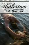 Undertow - J.M. Snyder