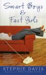 Smart Boys & Fast Girls - Stephie Davis