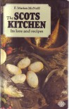 The Scots Kitchen: Its Traditions And Lore, With Old Time Recipes - Florence Marian McNeill